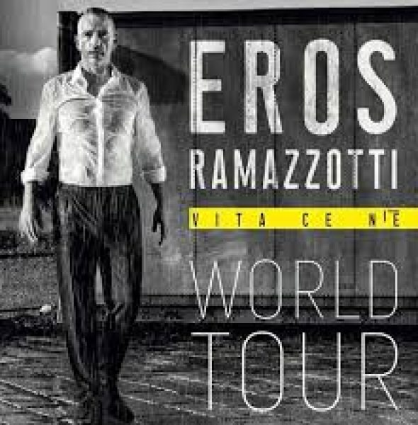 "Eros Ramazzotti – ""Vita ce n'è"" World Tour"