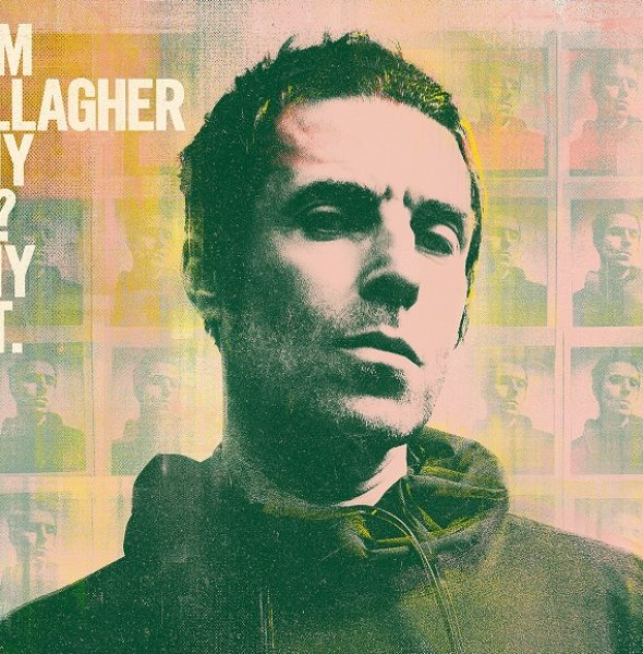 """Liam Gallagher """"Why Me? Why Not"""""""